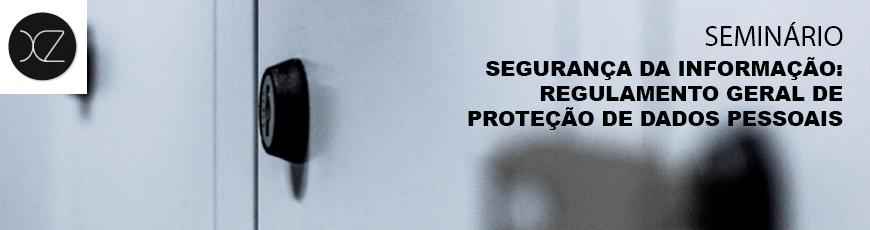 Segurança da Informação: Regulamento Geral de Proteção de Dados Pessoais